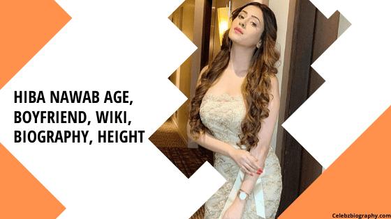 hiba nawab age