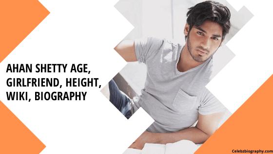 ahan shetty age celebzbiography.com