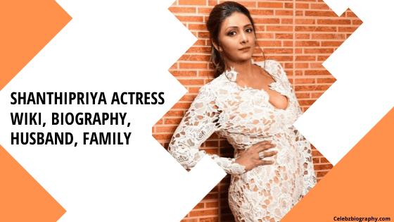 Shanthipriya Actress Wiki celebzbiography.com