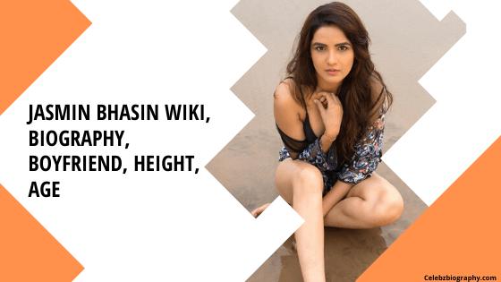 jasmin bhasin wiki celebzbiography.com
