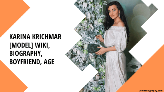 karina krichmar wiki celebzbiography.com