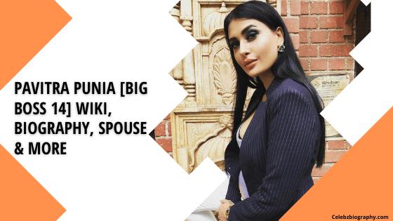 Pavitra Punia [Big Boss 14] Wiki celebzbiography.com