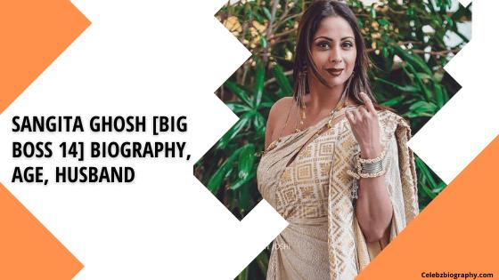 Sangita Ghosh [Big Boss 14] Biography celebzbiography.com