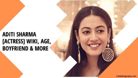 Aditi Sharma Wiki celebzbiography.com