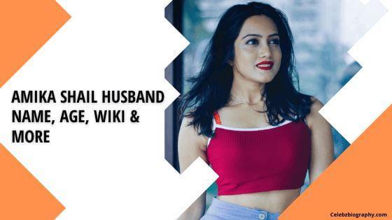 Amika Shail Husband Name celebzbiography.com