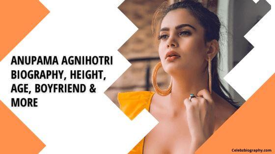 Anupama Agnihotri Biography celebzbiography.com