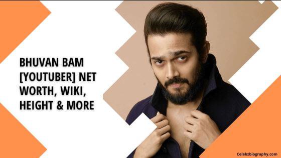 Bhuvan Bam Net Worth celebzbiography.com