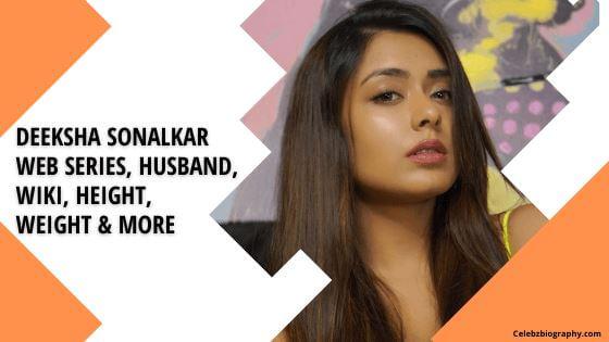 Deeksha Sonalkar Web Series Celebzbiography.com
