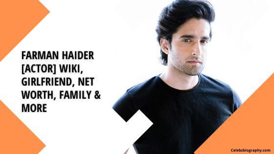 Farman Haider Wiki celebzbiography.com