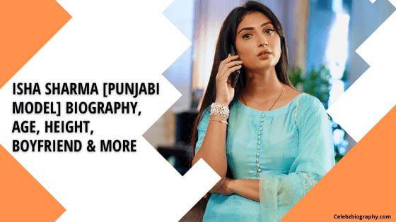 Isha Sharma Biography celebzbiography.com