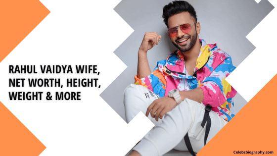 Rahul Vaidya Wife Celebzbiography.com