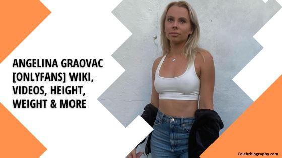 Angelina Graovac Wiki celebzbiography.com