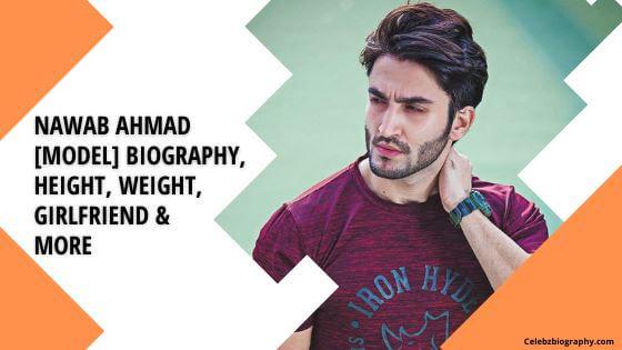Nawab Ahmad Biography celebzbiography.com