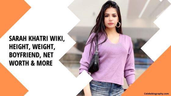 Sarah Khatri Wiki celebzbiography.com
