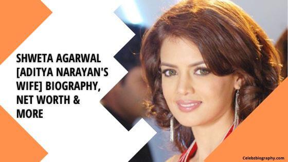 Shweta Agarwal Biography celebzbiography.com