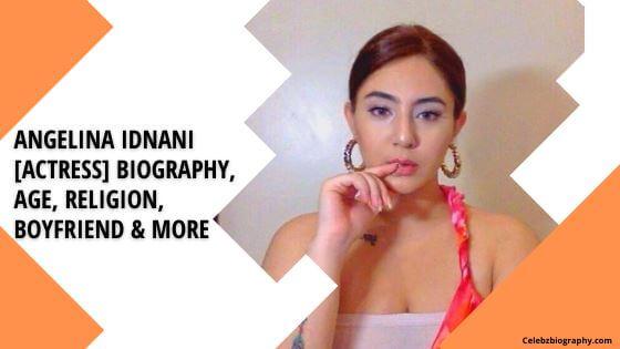 Angelina Idnani Biography celebzbiography.com