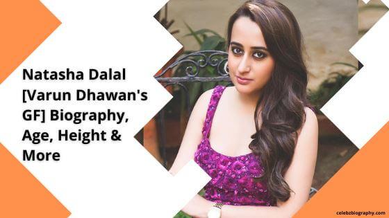 Natasha Dalal Biography celebzbiography.com