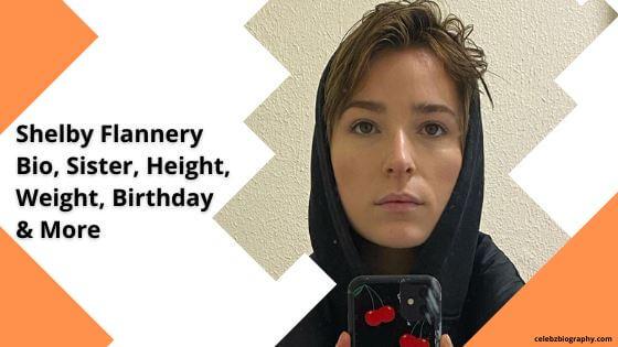 Shelby Flannery Bio celebzbiography.com