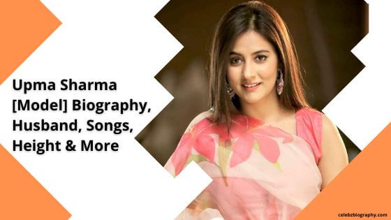 Upma Sharma Biography celebzbiography.com