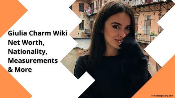 Giulia Charm Wiki celebzbiography.com