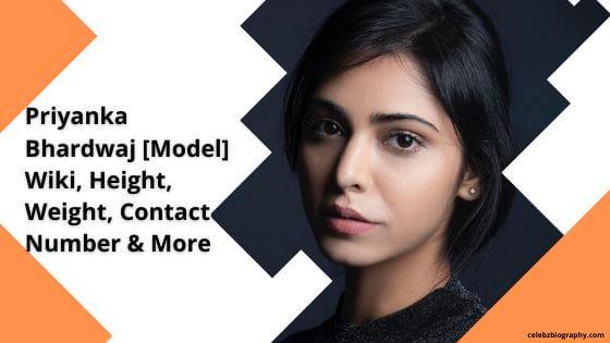 Priyanka Bhardwaj Wiki celebzbiography.com