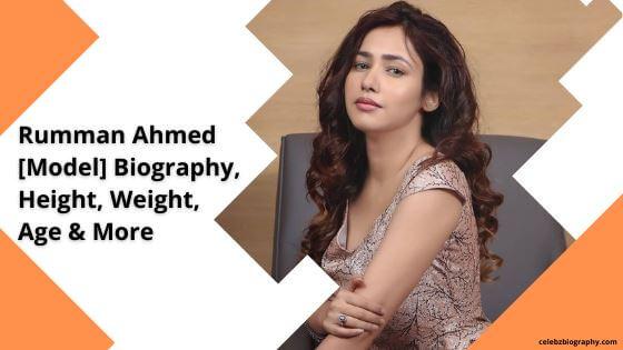 Rumman Ahmed Biography celebzbiography.com