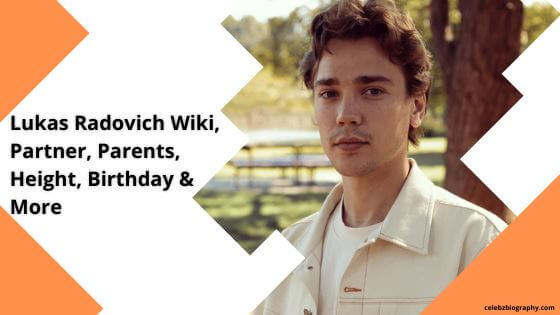 Lukas Radovich Wiki celebzbiography.com