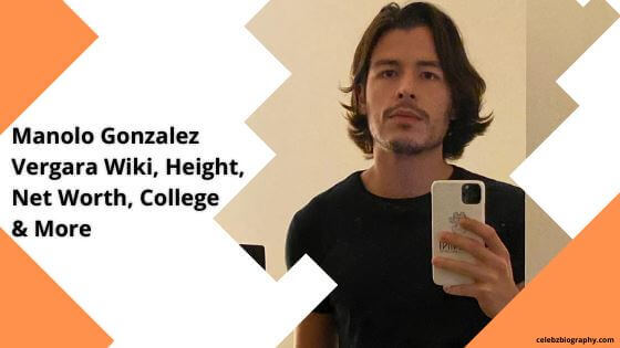 Manolo Gonzalez Vergara Wiki celebzbiography.com